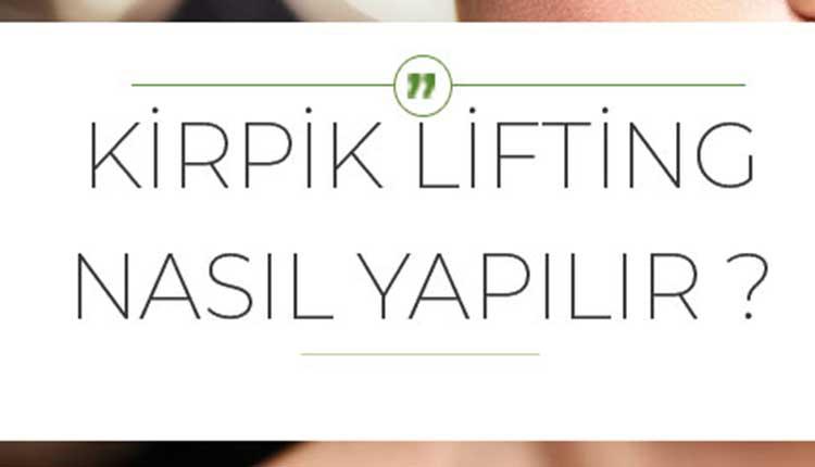 Kirpik Lifting Nasıl Yapılır